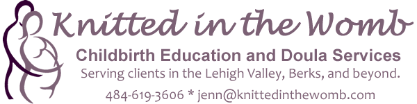 Knitted in the Womb | Jenn Riedy Doula | Doula Support | Labor Support |Childbirth Classes | Postpartum Doula | Water Birth Bradley | VBAC |  Lehigh Valley | Allentown | Bethlehem | Emmaus | Lower Macungier Macungie